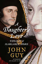 A daughter's love : Thomas & Margaret More