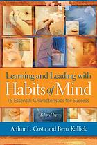 Learning and leading with habits of mind : 16 essential characteristics for success