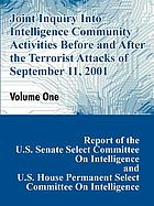 Joint inquiry into intelligence community activities before and after the terrorist attacks of September 11, 2001 : report of the U.S. Senate Select Committee on Intelligence and U.S. House Permanent Select Committee on Intelligence together with additional views