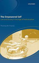 The empowered self : law and society in the age of individualism