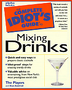 The complete idiot's guide to mixing drinks