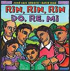 Rin, rin, rin, do, re, mi : libro ilustrado en espanol e inglés : a picture book in Spanish and English