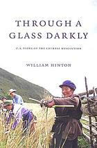 Through a glass darkly : U.S. views of the Chinese Revolution