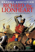 Richard the Lionheart : the life of a king and crusader