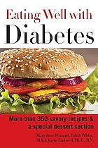 Eating well with diabetes : [more than 350 savory recipes & a special dessert section]
