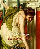 Objects of desire : Victorian art at the Art Institute of Chicago