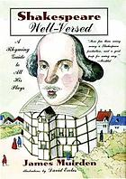 Shakespeare well-versed : a rhyming guide to all his plays