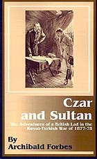 Czar and sultan; the adventures of a British lad in the Russo-Turkish war of 1877-78