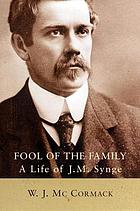 Fool of the family : a life of J.M. Synge
