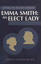 Emma Smith : an elect lady