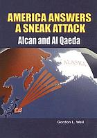 America answers a sneak attack : Alcan and Al Qaeda