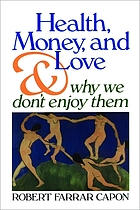 Health, money, and love-- and why we don't enjoy them