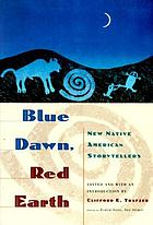 Blue dawn, red earth : new Native American storytellers