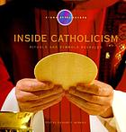 Inside Catholicism : rituals and symbols revealed