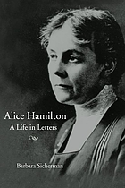 Alice Hamilton, a life in letters