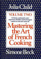 Mastering the art of French cookingMastering the art of French cooking: volume two