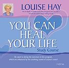 You can heal your life video study course