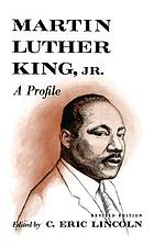 Martin Luther King, Jr.; a profile
