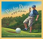 P is for putt : a golf alphabet