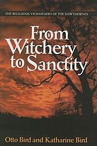 From witchery to sanctity : the religious vicissitudes of the Hawthornes