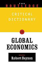 The Routledge critical dictionary of global economics