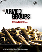 Armed groups : studies in national security, counterterrorism, and counterinsurgency