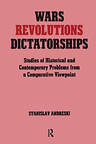 Wars, revolutions, dictatorships : studies of historical and contemporary problems from a comparative viewpoint