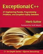 Exceptional C++ : 57 engineering, programming problems, and exceptional-safety solutions