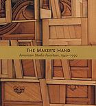 The maker's hand : American studio furniture, 1940-1990