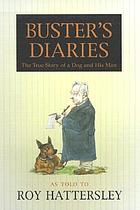 Buster's diaries : a true story of a dog and his man