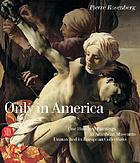 Only in America : one hundred paintings in American museums unmatched in European collections