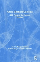 Cross Channel currents : 100 years of the Entente Cordiale