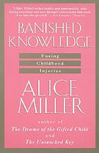 Banished knowledge : facing childhood injuries