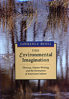 The environmental imagination : Thoreau, nature writing, and the formation of American culture