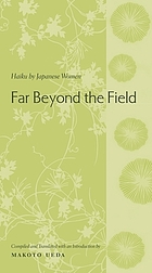 Far beyond the field : haiku by Japanese women : an anthology