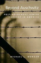 Beyond Auschwitz : post-Holocaust Jewish thought in America