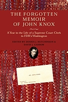 The forgotten memoir of John Knox : a year in the life of a Supreme Court clerk in FDR's Washington