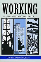 Working : its meaning and its limits
