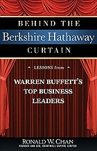 Behind the Berkshire Hathaway curtain : lessons from Warren Buffett's top business leaders
