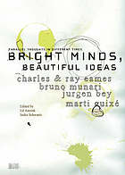 Bright minds, beautiful ideas : parallel thoughts in different times : Bruno Munari, Charles & Ray Eames, Martí Guixé and Jurgen Bey