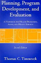Planning, program development, and evaluation : a handbook for health promotion, aging, and health services