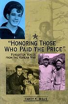 """""""Honoring those who paid the price"""" : forgotten voices from the Korean War"""