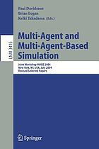 Multi-agent and multi-agent-based simulation joint workshop MABS 2004, New York, NY, USA, July 19, 2004 : revised selected papers