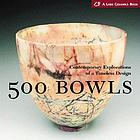 500 bowls : contemporary explorations of a timeless design