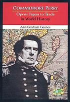 Commodore Perry opens Japan to trade in world history