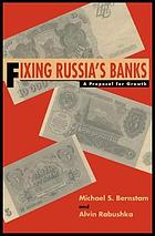 Fixing Russia's banks : a proposal for growth