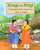 Kongi and Potgi : a Cinderella story from Korea