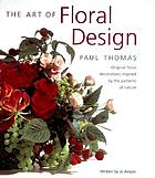 The art of floral design : original floral decorations inspired by the patterns of nature