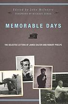 Memorable Days : the Selected Letters of James Salter and Robert Phelps