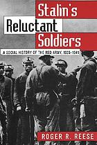 Stalin's reluctant soldiers : a social history of the Red Army, 1925-1941